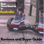 Best Hoverboards Australia-Reviews and Buyer Guide